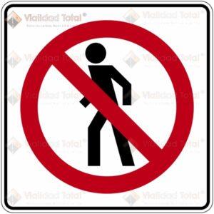 Señal Restrictiva SR-31 Prohibida la Circulación de Peatones